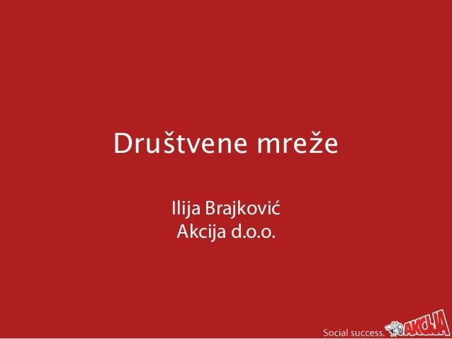 Društvene mreže Ilija Brajković Akcija d.o.o.