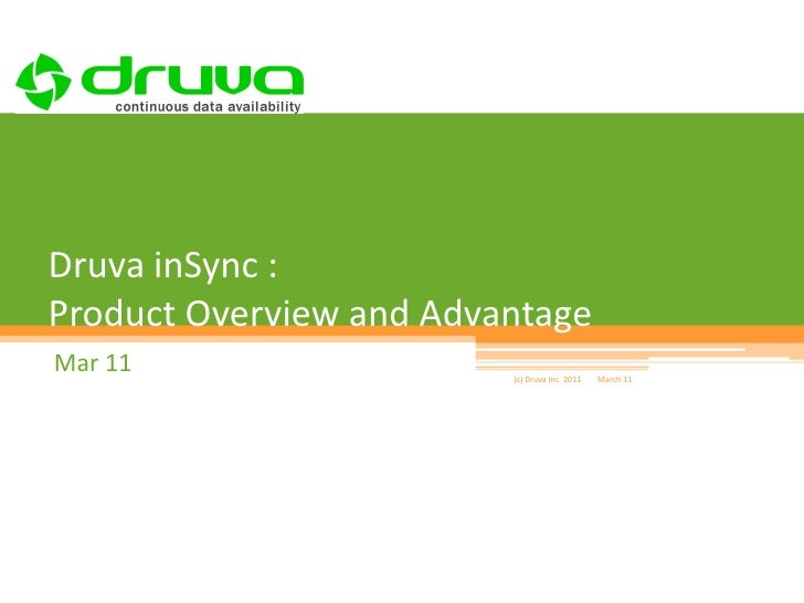 Druvaa inSync – Product Overview<br />June 09<br />(c) Druvaa Software 2009<br />June 2009<br />1<br />