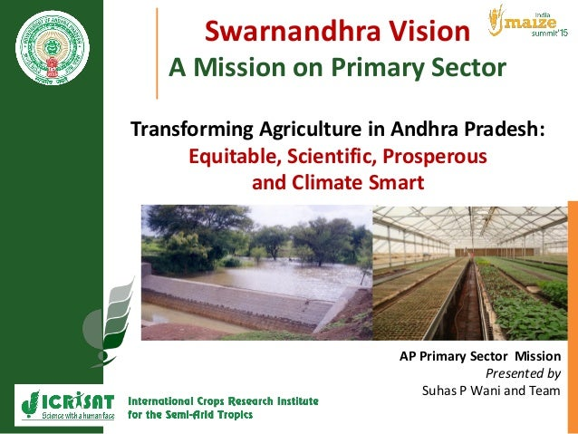 Swarnandhra Vision A Mission on Primary Sector Transforming Agriculture in Andhra Pradesh: Equitable, Scientific, Prospero...