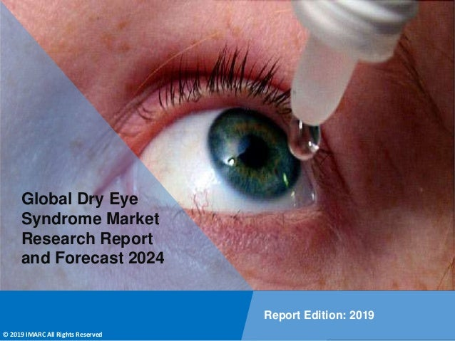 Copyright © IMARC Service Pvt Ltd. All Rights Reserved Global Dry Eye Syndrome Market Research Report and Forecast 2024 Re...
