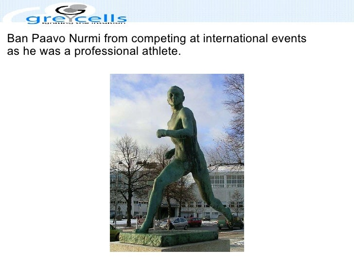 Ban Paavo Nurmi from competing at international events as he was a professional athlete.
