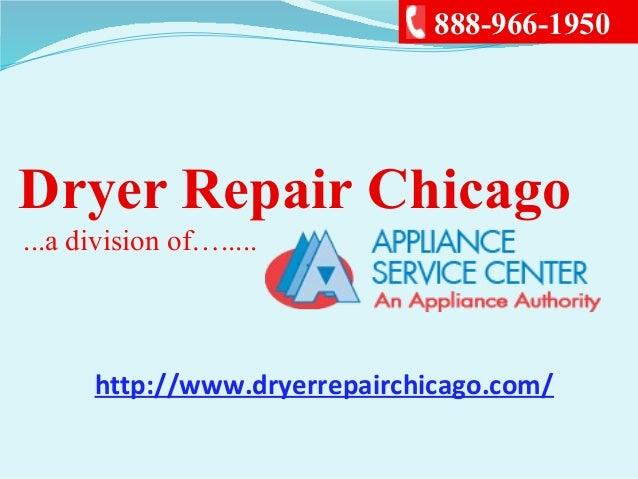 Dryer Repair Chicago...a division of….....888-966-1950http://www.dryerrepairchicago.com/