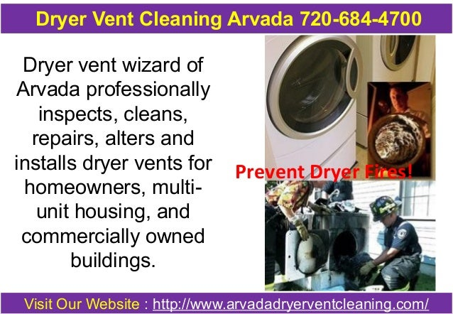 Dryer Vent Cleaning Arvada 720-684-4700  Dryer vent wizard of  Arvada professionally  inspects, cleans,  repairs, alters a...