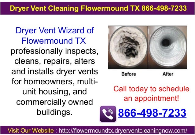 Dryer Vent Cleaning Flowermound TX 866-498-7233  Dryer Vent Wizard of Flowermound TX professionally inspects, cleans, repa...