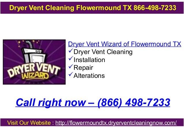 Dryer Vent Cleaning Flowermound TX 866-498-7233  Dryer Vent Wizard of Flowermound TX Dryer Vent Cleaning Installation R...