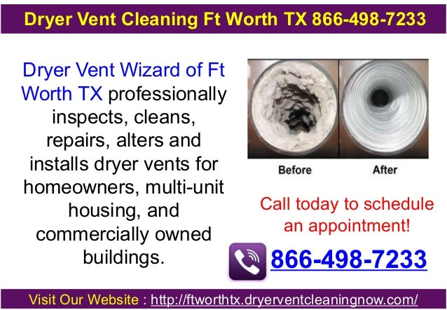 Dryer Vent Cleaning Ft Worth TX 866-498-7233  Dryer Vent Wizard of Ft Worth TX professionally inspects, cleans, repairs, a...