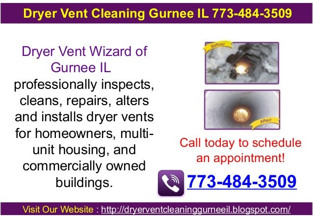 Dryer Vent Cleaning Gurnee IL 773-484-3509  Dryer Vent Wizard of Gurnee IL professionally inspects, cleans, repairs, alter...