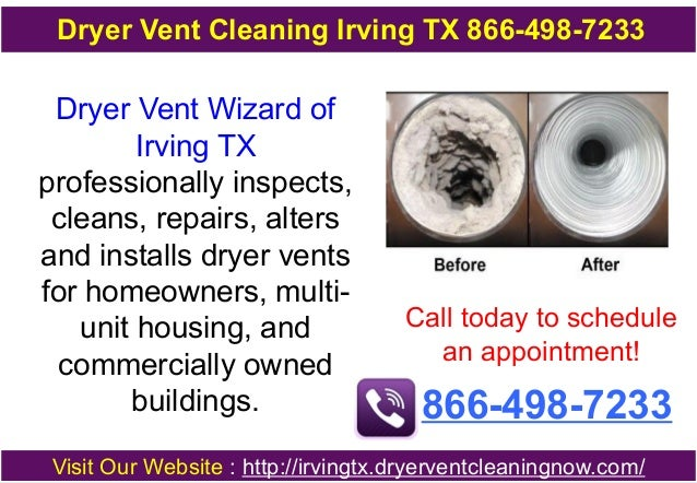 Dryer Vent Cleaning Irving TX 866-498-7233  Dryer Vent Wizard of Irving TX professionally inspects, cleans, repairs, alter...