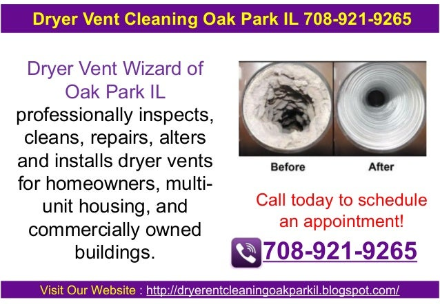 Dryer Vent Cleaning Oak Park IL 708-921-9265  Dryer Vent Wizard of Oak Park IL professionally inspects, cleans, repairs, a...