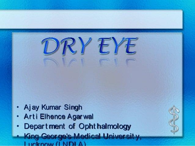 • Aj ay Kumar Singh• Ar t i Elhence Agar wal• Depar t ment of Opht halmology• King Geor ge's Medical Univer sit y,