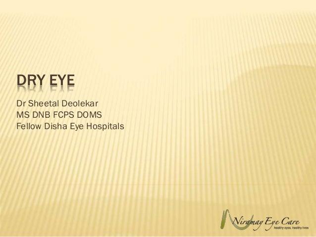 DRY EYE Dr Sheetal Deolekar MS DNB FCPS DOMS Fellow Disha Eye Hospitals