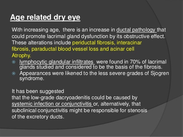  Obstruction of the lacrimal ducts- can occur following any condition causing cicatricing conjunctivitis. ( trachoma, ocp...