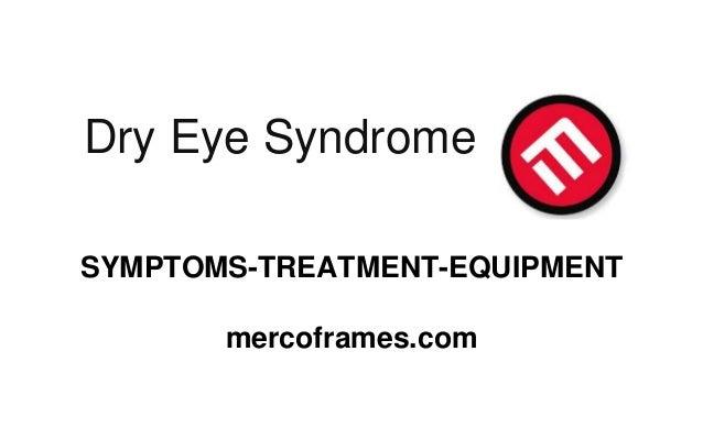 Dry Eye Syndrome SYMPTOMS-TREATMENT-EQUIPMENT mercoframes.com