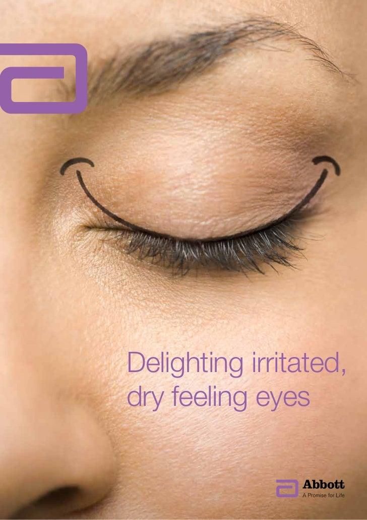 Delighting irritated,dry feeling eyes