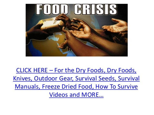 CLICK HERE – For the Dry Foods, Dry Foods,Knives, Outdoor Gear, Survival Seeds, SurvivalManuals, Freeze Dried Food, How To...