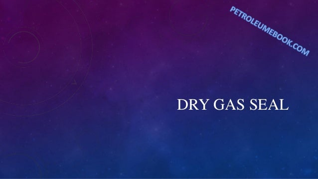 DRY GAS SEAL