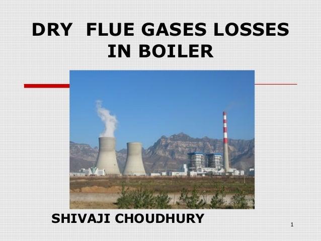 DRY FLUE GASES LOSSES IN BOILER  SHIVAJI CHOUDHURY  1