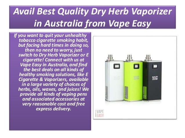 Avail Best Quality Dry Herb Vaporizer in Australia from Vape Easy