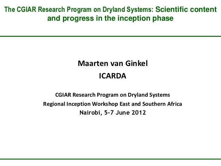 The CGIAR Research Program on Dryland Systems: Scientific content             and progress in the inception phase         ...