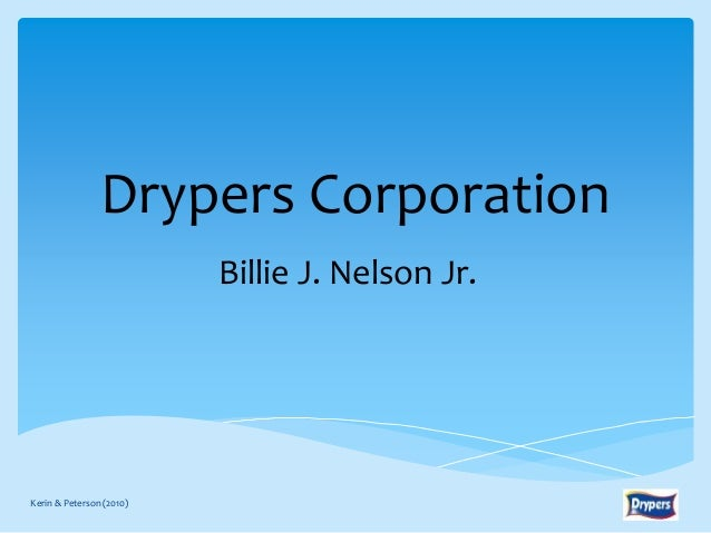 drypers corporation Overview of the case drpers corporation is a producer and marketer of premium quality, valued-price disposable baby diapers and training pants sold under drypers brand nama in the united states (us) and under other brand names internationally.