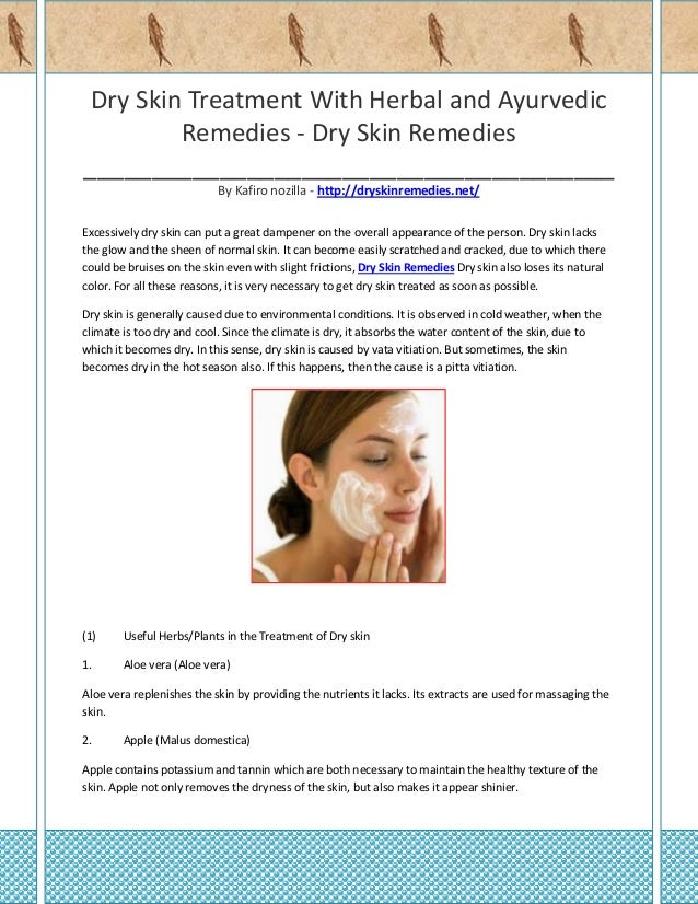 Dry Skin Treatment With Herbal and Ayurvedic Remedies - Dry Skin Remedies _______________________________________ By Kafir...