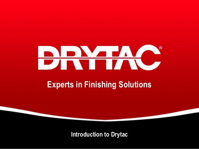 Experts in Finishing Solutions  Introduction to Drytac