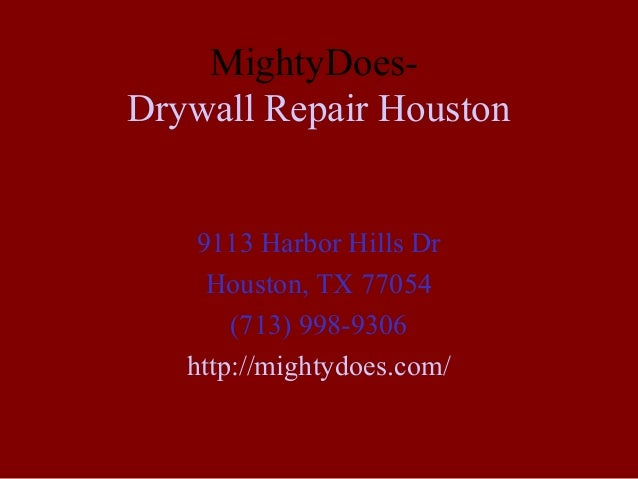 MightyDoesDrywall Repair Houston 9113 Harbor Hills Dr Houston, TX 77054 (713) 998-9306 http://mightydoes.com/