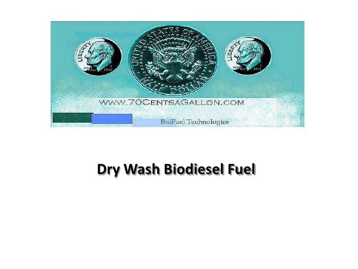 Dry Wash Biodiesel Fuel<br />