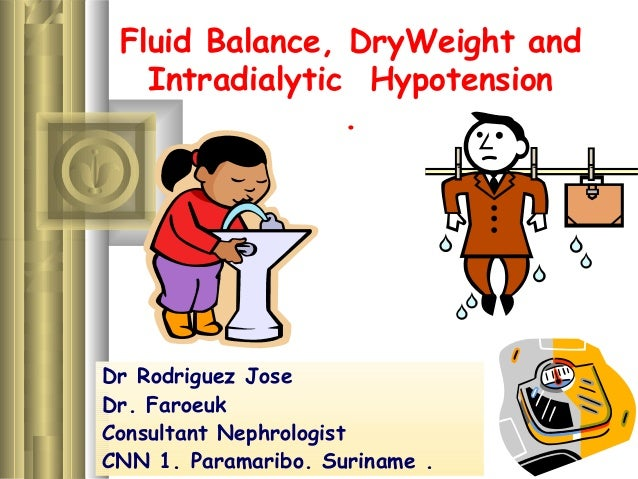 Fluid Balance, DryWeight and Intradialytic Hypotension . Dr Rodriguez Jose Dr. Faroeuk Consultant Nephrologist CNN 1. Para...