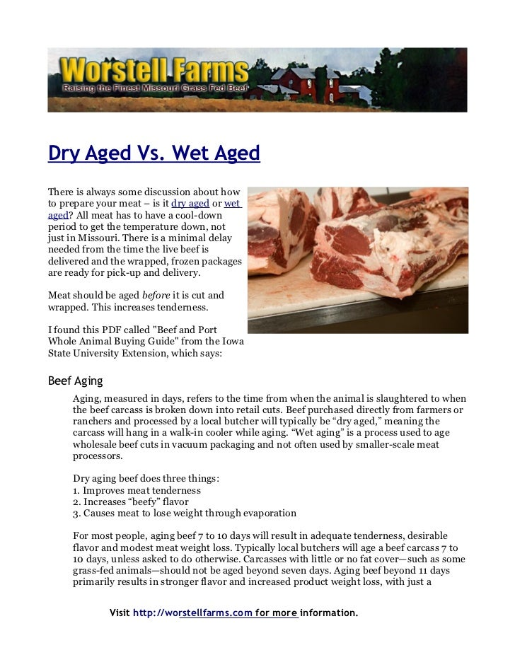 Dry Aged Vs. Wet AgedThere is always some discussion about howto prepare your meat – is it dry aged or wetaged? All meat h...