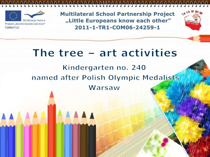 """Multilateral School Partnership Project """"Little Europeans know each other""""     2011-1-TR1-COM06-24259-1"""