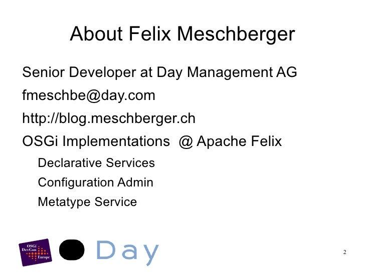 About Felix Meschberger <ul><li>Senior Developer at Day Management AG