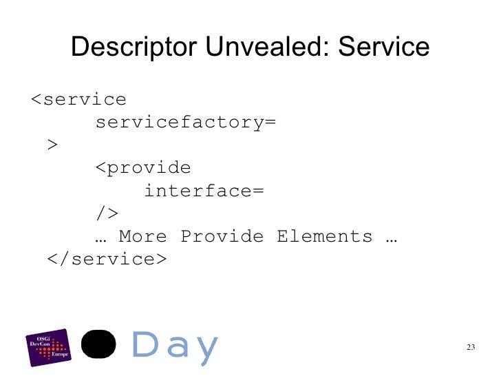 Declarative Services <ul><li>Version 1.0