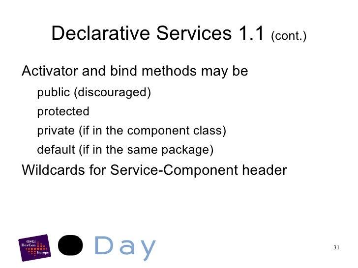 Namespace for Component </li><ul><li>http://www.osgi.org/xmlns/scr/v1.0.0 </li></ul><li>Descriptors listed in Bundle Manif...