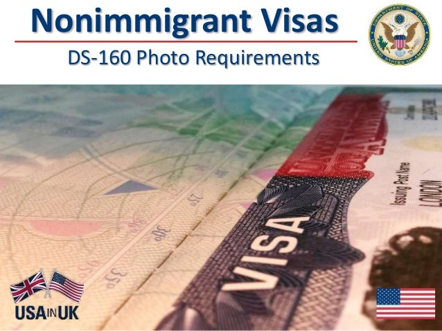 Nonimmigrant Visas DS-160 Photo Requirements