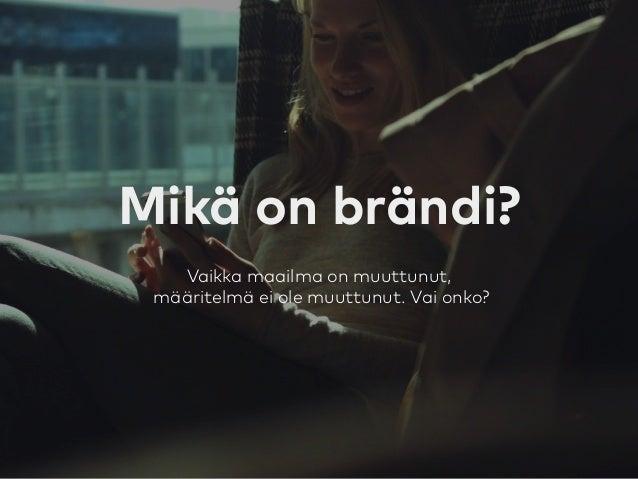 Brändi muuttuvassa maailmassa - luento Metropoliassa Slide 2