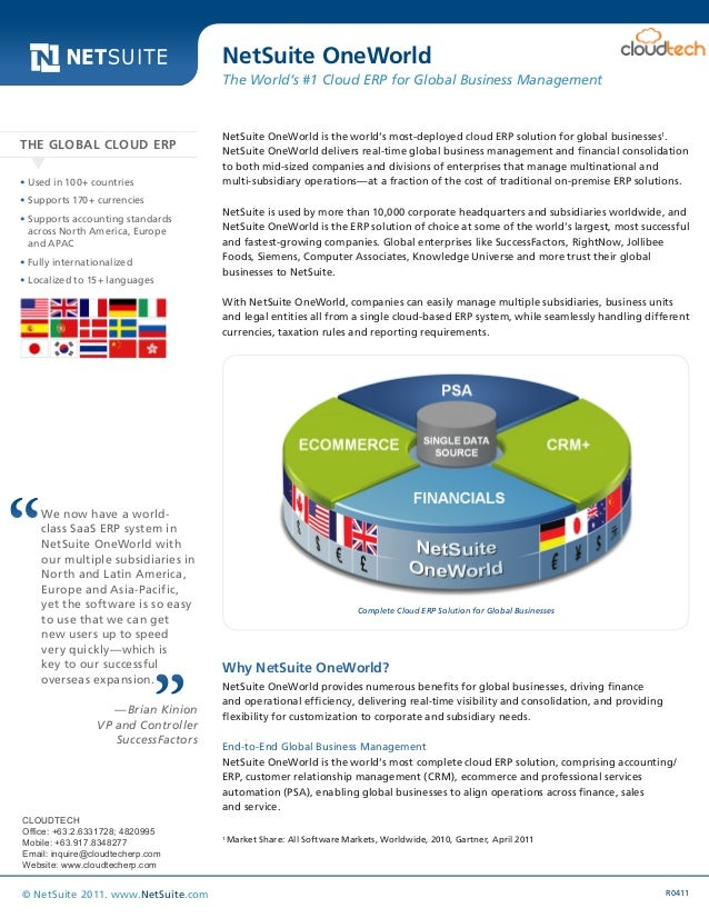 NetSuite OneWorld  Data Sheet  The World's #1 Cloud ERP for Global Business Management  THE GLOBAL CLOUD ERP •Used in 100...