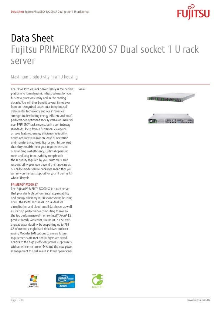 Data Sheet Fujitsu PRIMERGY RX200 S7 Dual socket 1 U rack serverData SheetFujitsu PRIMERGY RX200 S7 Dual socket 1 U rackse...