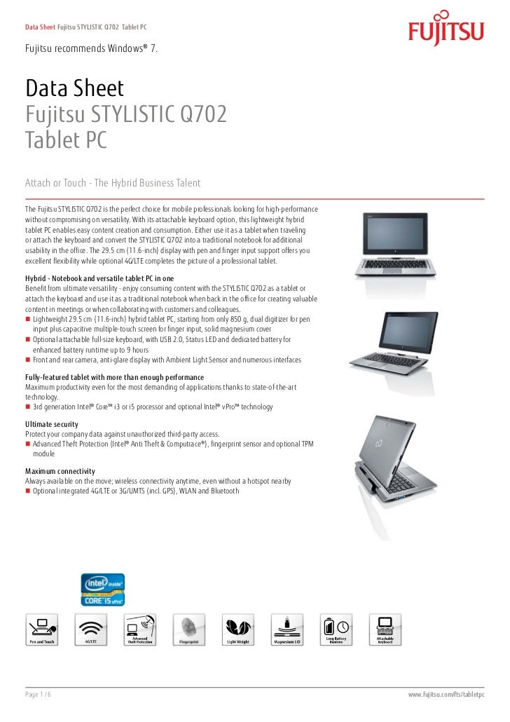 Data Sheet Fujitsu STYLISTIC Q702 Tablet PCFujitsu recommends Windows® 7.Data SheetFujitsu STYLISTIC Q702Tablet PCAttach o...