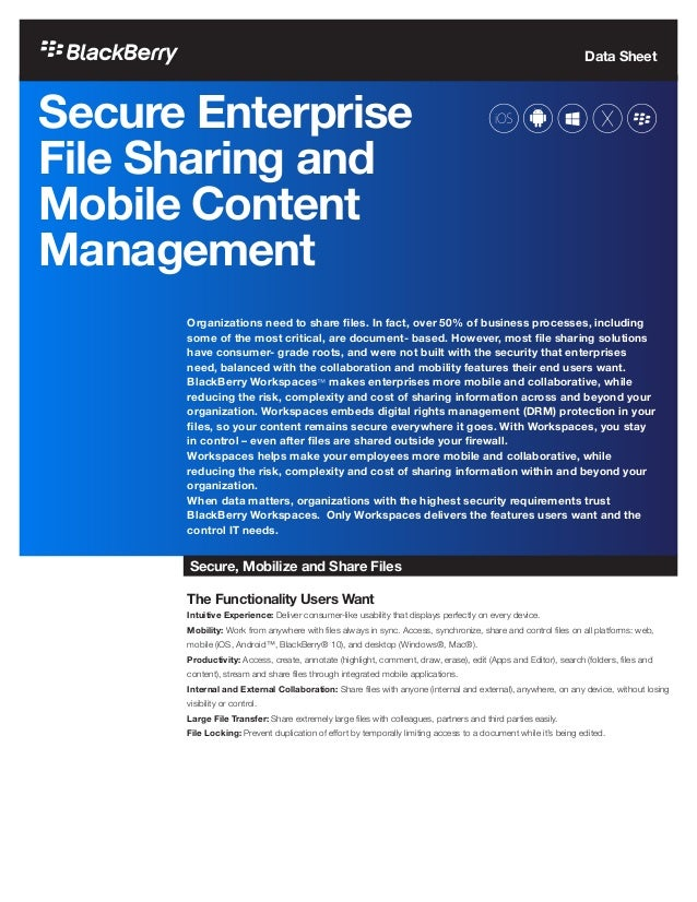Data Sheet Secure Enterprise File Sharing and Mobile Content Management Organizations need to share files. In fact, over 5...