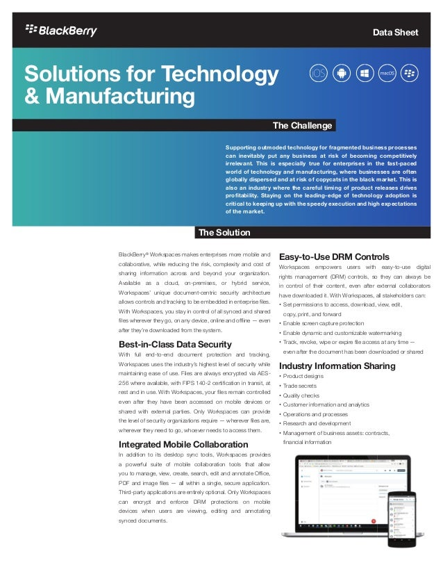 Solutions for Technology & Manufacturing BlackBerry® Workspaces makes enterprises more mobile and collaborative, while red...