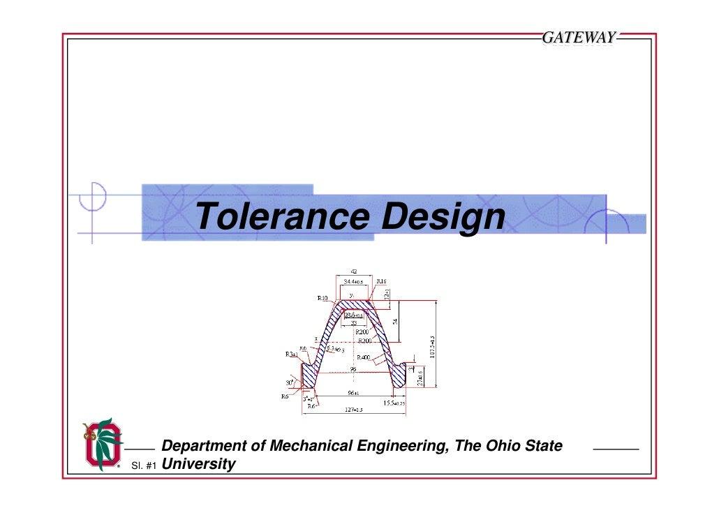 GATEWAY             Tolerance Design            Department of Mechanical Engineering, The Ohio State Sl. #1 University