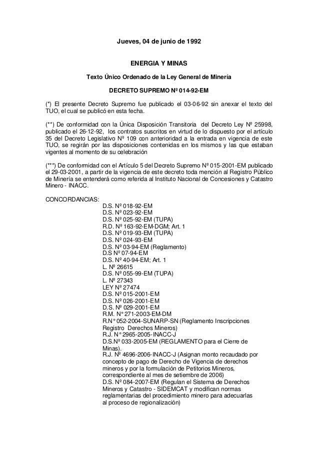 Jueves, 04 de junio de 1992 ENERGIA Y MINAS Texto Único Ordenado de la Ley General de Minería DECRETO SUPREMO Nº 014-92-EM...