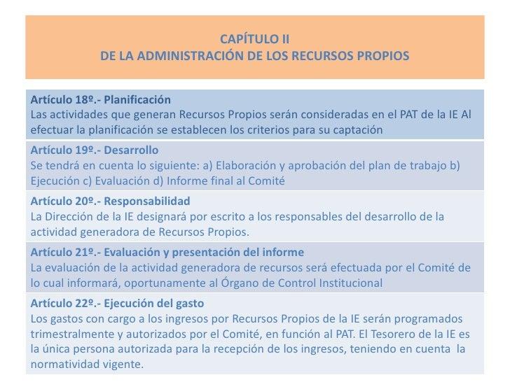 CAPÍTULO II              DE LA ADMINISTRACIÓN DE LOS RECURSOS PROPIOS   Artículo 18º.- Planificación Las actividades que g...