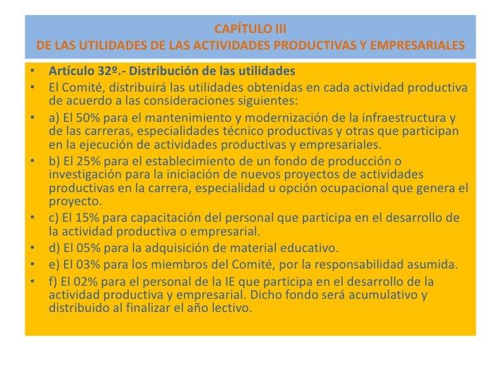 CAPÍTULO III  DE LAS UTILIDADES DE LAS ACTIVIDADES PRODUCTIVAS Y EMPRESARIALES • Artículo 32º.- Distribución de las utilid...
