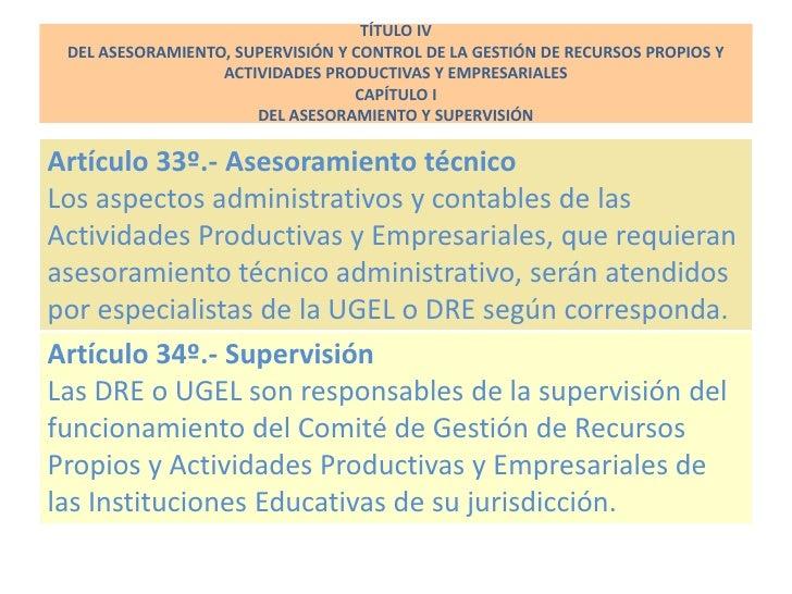 TÍTULO IV  DEL ASESORAMIENTO, SUPERVISIÓN Y CONTROL DE LA GESTIÓN DE RECURSOS PROPIOS Y                   ACTIVIDADES PROD...