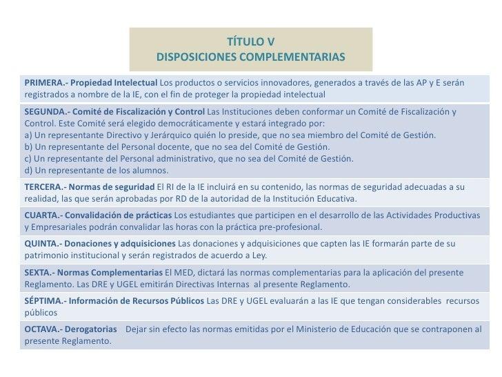 TÍTULO V                                 DISPOSICIONES COMPLEMENTARIAS  PRIMERA.- Propiedad Intelectual Los productos o se...