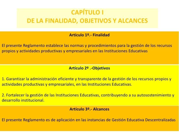 CAPÍTULO I               DE LA FINALIDAD, OBJETIVOS Y ALCANCES                                       Artículo 1º.- Finalid...