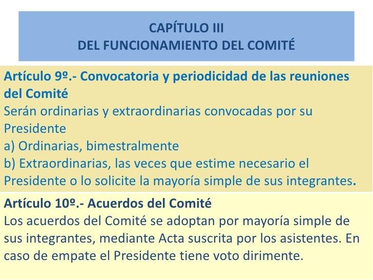 CAPÍTULO III             DEL FUNCIONAMIENTO DEL COMITÉ  Artículo 9º.- Convocatoria y periodicidad de las reuniones del Com...