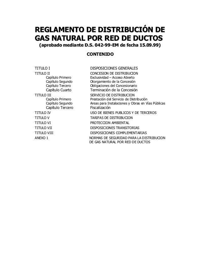 REGLAMENTO DE DISTRIBUCIÓN DEGAS NATURAL POR RED DE DUCTOS  (aprobado mediiante D..S.. 042-99-EM de fecha 15..09..99)  (ap...